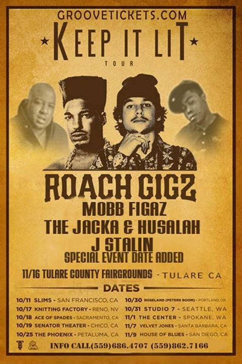 The keep it lit tour meets Glamorous lifestyle 3 featuring Roach Gigz, J-stalin,Jacka & Husalah!! November 16th 2013 at the Tulare county fairgrounds. Tickets starting at $20 with a $35 limited time only meet & greet V.I.P ticket.This is a all ages event with a full bar provided by Budweiser for those who are 21 and up! From 8pm -8:30  there will be 3 opening local acts,from 8:30-9pm there will be A D.J/ Rap Battle followed by a twerk contast with a $200 prize. for more info contact 559-862-7166